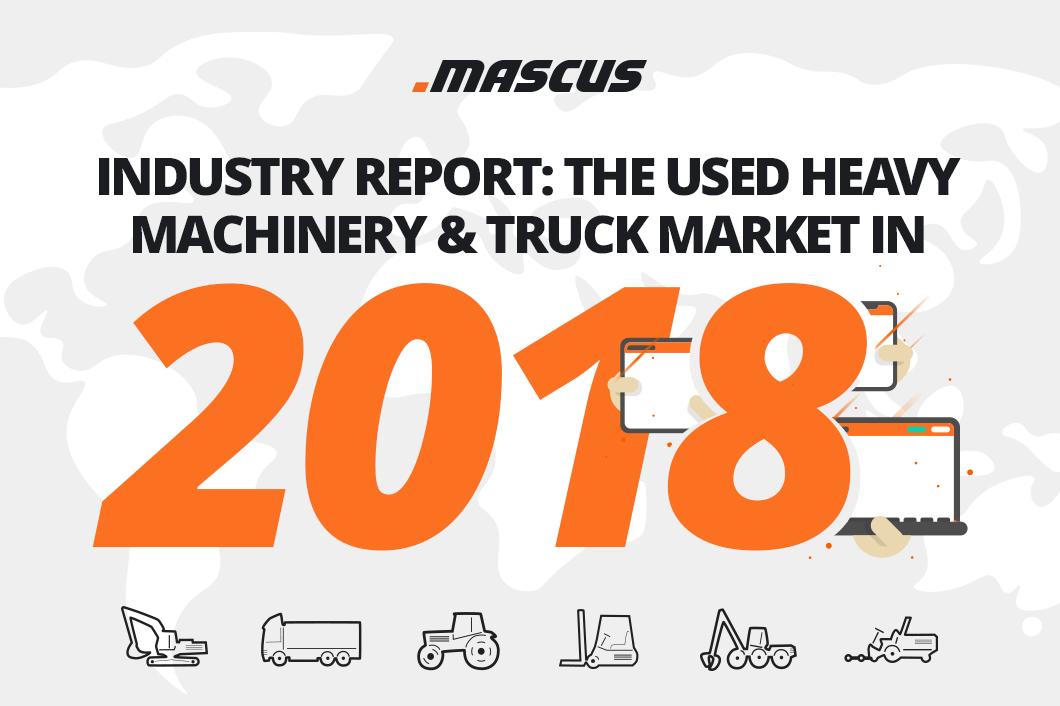 Branchenbericht: Gebrauchte Schwermaschinen & LKW-Markt im Jahr 2018